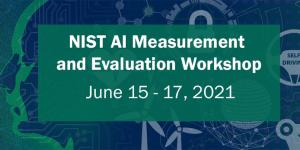 NIST AI Measurement and Evaluation Workshop