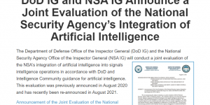 DoD IG and NSA IG Announce a Joint Evaluation of the National Security Agency's Integration of Artificial Intelligence